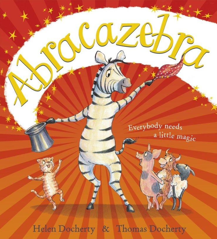 Image result for Abracazebra / story by Helen Docherty ; illustrated by Thomas Docherty.