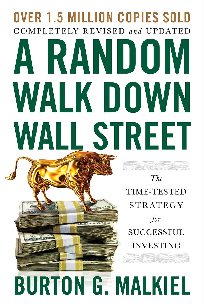 A Random Walk Down Wall Street: The Time-Tested Strategy for ...