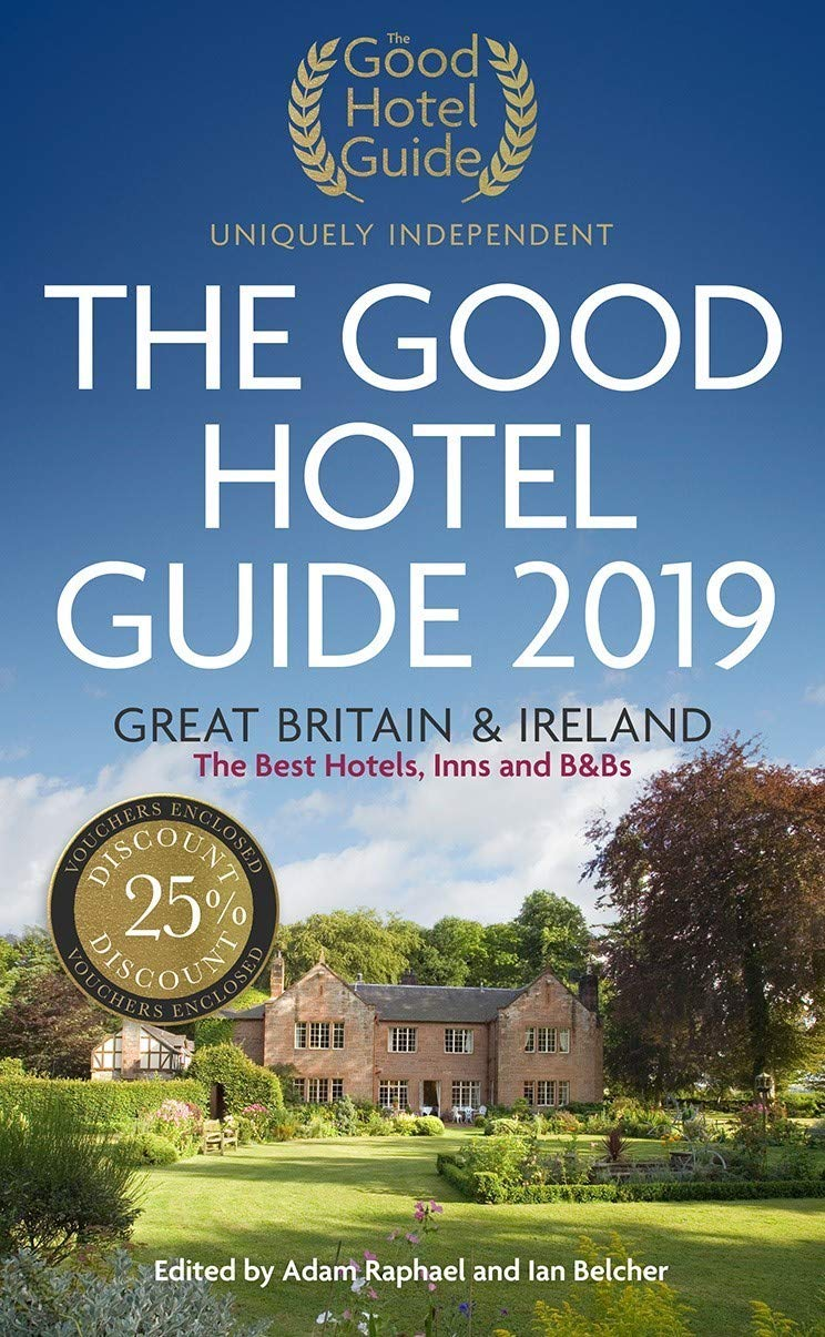 The Good Hotel Guide 2019 Great Britain And Ireland Great Britain Ireland Amazon Co Uk Ian Belcher Ian Belcher Books