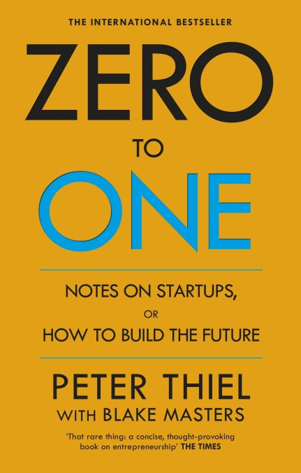 Zero to One: Notes on Start Ups, or How to Build the Future: Amazon.co.uk:  Masters, Blake, Thiel, Peter: 0787721862567: Books