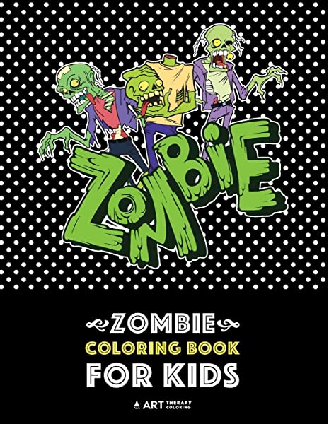 Zombie Coloring Book For Kids Advanced Coloring Pages For Everyone Teenagers Tweens Older Kids Boys Girls Geometric Designs Patterns Practice For Stress Relief Relaxation Art Therapy Coloring 9781641260800