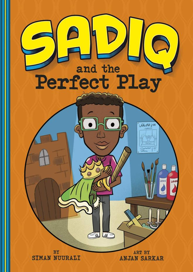 Sadiq and the Perfect Play: Nuurali, Siman, Sarkar, Anjan: 9781515872870:  Amazon.com: Books