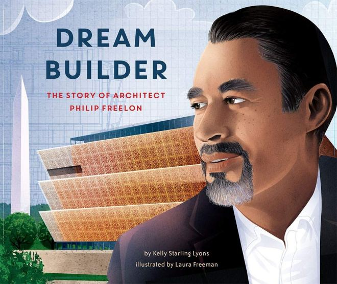 Dream Builder: Lyons, Kelly, Freeman;Laura, Freeman;Laura: 9781620149553:  Amazon.com: Books
