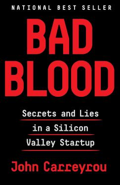 Bad Blood: Secrets and Lies in a Silicon Valley Startup: Carreyrou, John:  9781524731656: Amazon.com: Books