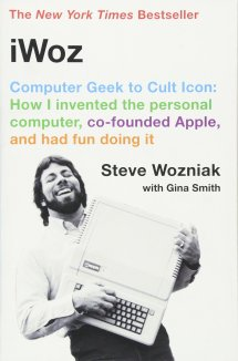 iWoz: Computer Geek to Cult Icon: How I Invented the Personal Computer,  Co-Founded Apple, and Had Fun Doing It: Wozniak, Steve, Gina Smith:  8601406689756: Amazon.com: Books