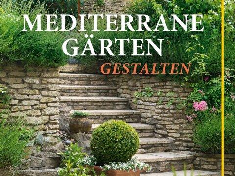 mediterranen garten anlegen fotos mediterrane gärten gestalten (gu garten extra): amazon.de