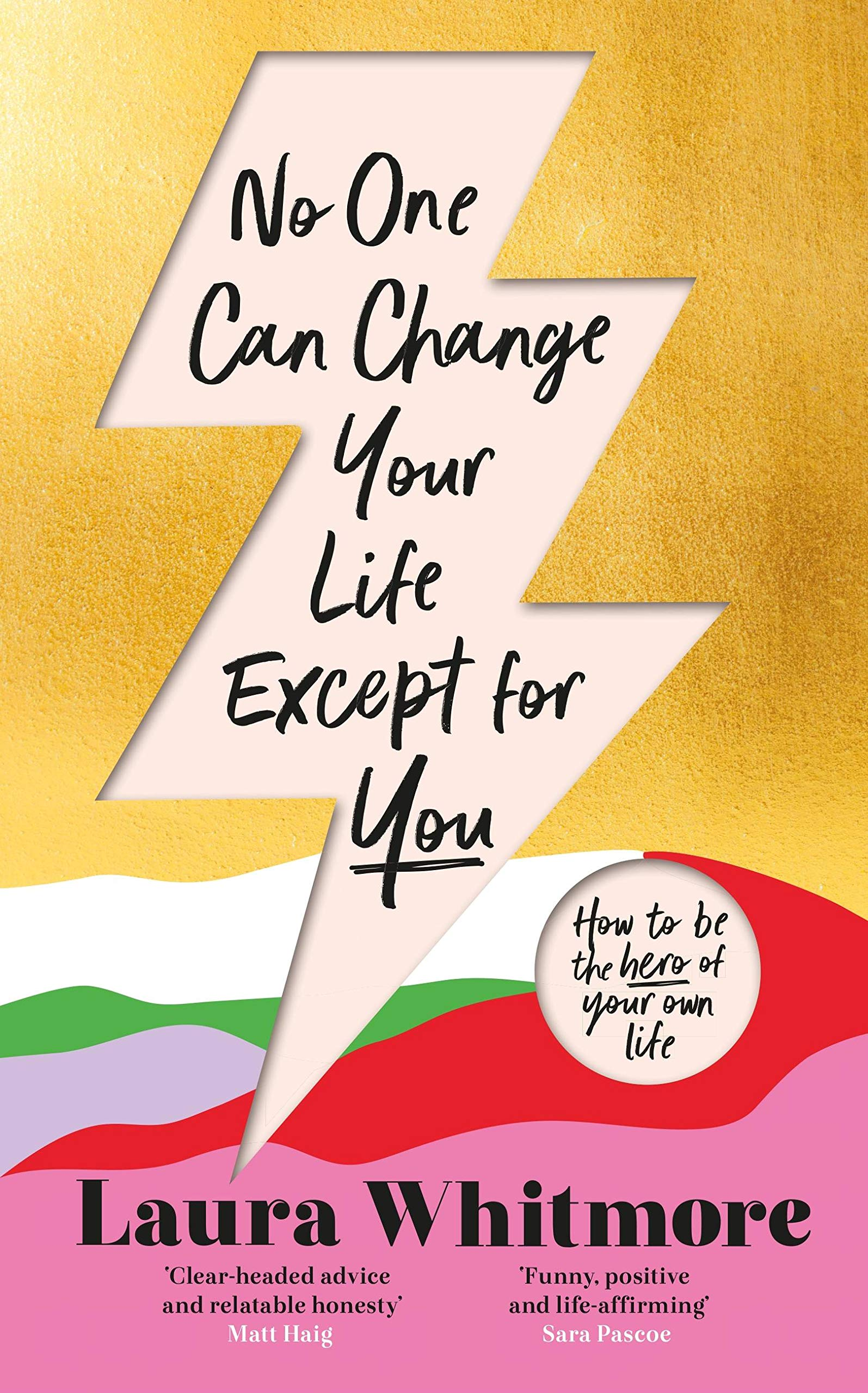 No One Can Change Your Life Except For You: The Sunday Times bestseller:  Amazon.co.uk: Whitmore, Laura: 9781398701670: Books