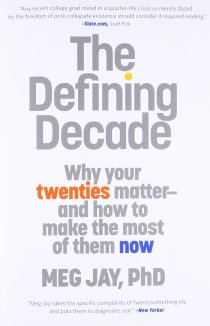Defining Decade: Why Your Twenties Matter And How To Make The Most Of Them  Now: Jay, Meg: 9780446561754: Amazon.com: Books