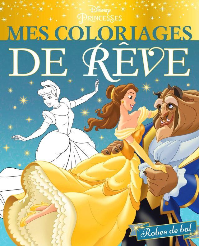 DISNEY PRINCESSES - Mes Coloriages de Rêve - Robes de bal (French