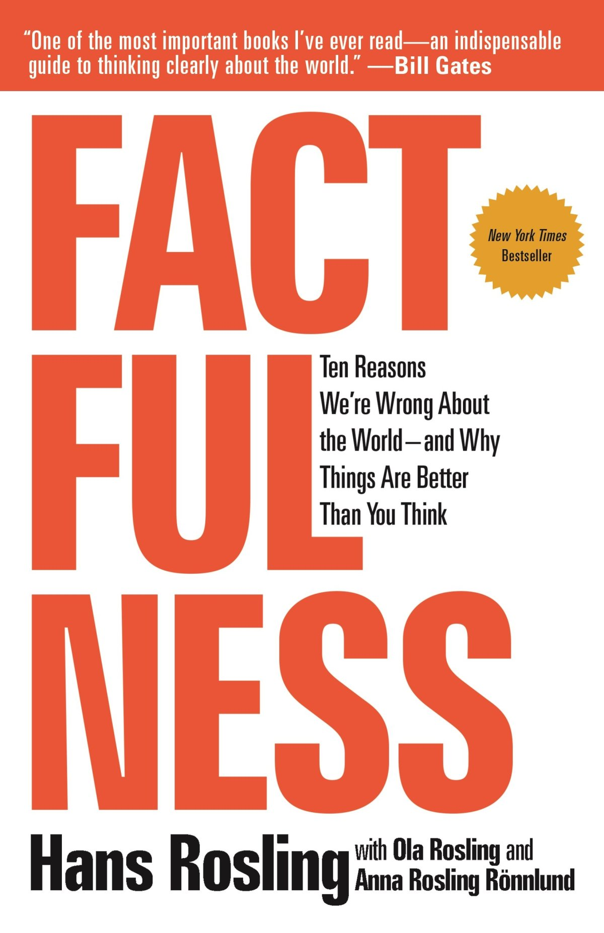 Factfulness: Ten Reasons We're Wrong About the World--and Why Things Are  Better Than You Think: Rosling, Hans, Rönnlund, Anna Rosling, Rosling, Ola:  9781250107817: Amazon.com: Books