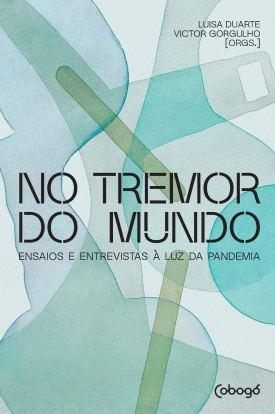 No tremor do mundo: Ensaios e entrevistas à luz da pandemia | Amazon.com.br