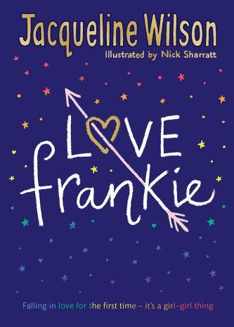 Love Frankie : Wilson, Jacqueline, Sharratt, Nick: Amazon.co.uk: Books