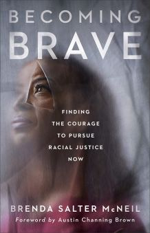 Book Review: 'Becoming Brave: Finding the Courage to Pursue Racial Justice Now' by Brenda Salter McNeil