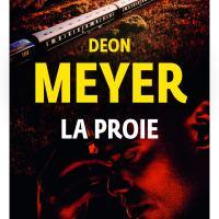 La proie - Benny Griessel 06 : Deon Meyer