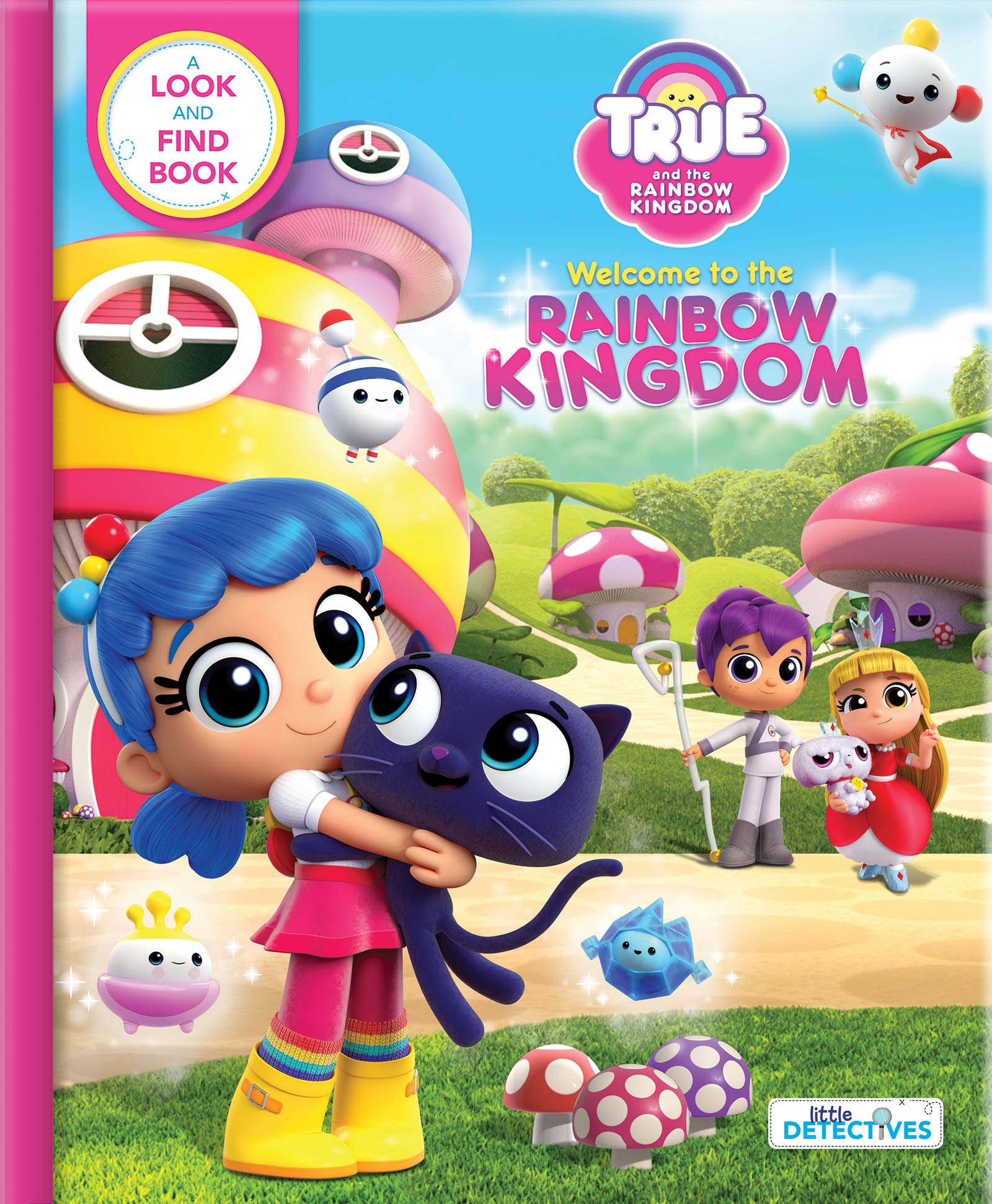 Amazon Com True And The Rainbow Kingdom Welcome To The Rainbow Kingdom Little Detectives A Search And Find Book True And The Rainbow Kingdom Little Detectives 9782898020407 Guru Animation Studio Ltd Paradis Anne