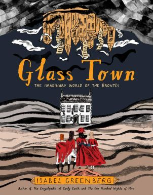 Glass Town: The Imaginary World of the Brontës: Greenberg, Isabel:  9781419732683: Amazon.com: Books
