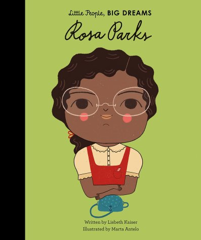 Rosa Parks (Little People, Big Dreams): 9781786030177: Amazon.com: Books