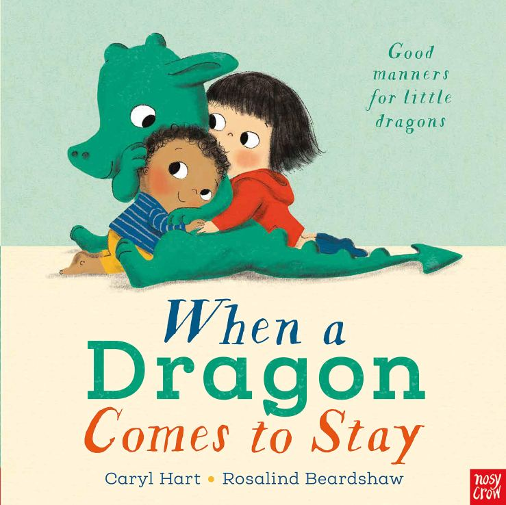 """Image result for When a dragon comes to stay / Caryl Hart, Rosalind Beardshaw."""""""