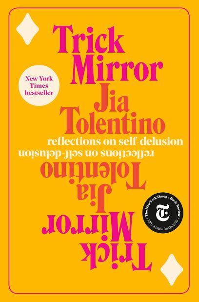 Amazon.com: Trick Mirror: Reflections on Self-Delusion (9780525510543):  Tolentino, Jia: Books