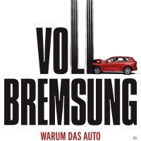 Vollbremsung : Warum das Auto keine Zukunft hat und wir trotzdem weiterkommen / Klaus Gietinger