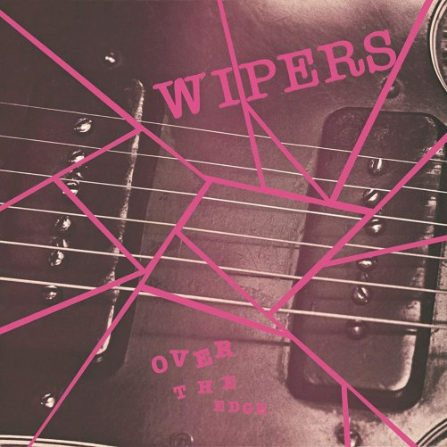 Over The Edge : Wipers: Amazon.fr: Musique