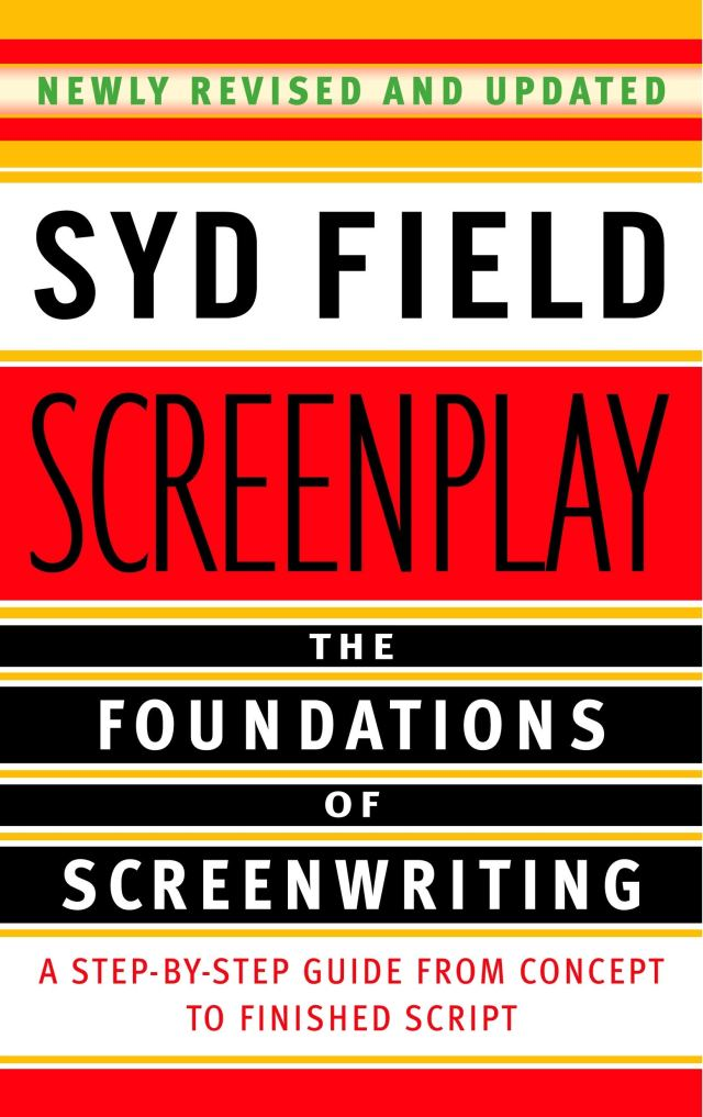 Screenplay: The Foundations of Screenwriting : Field, Syd: Amazon