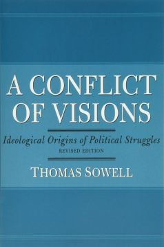 Amazon.com: A Conflict of Visions: Ideological Origins of Political  Struggles (8601400343562): Sowell, Thomas: Books