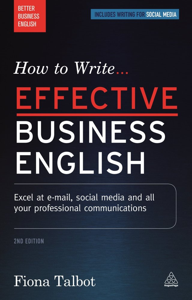 How to Write Effective Business English: Excel at E-Mail, Social