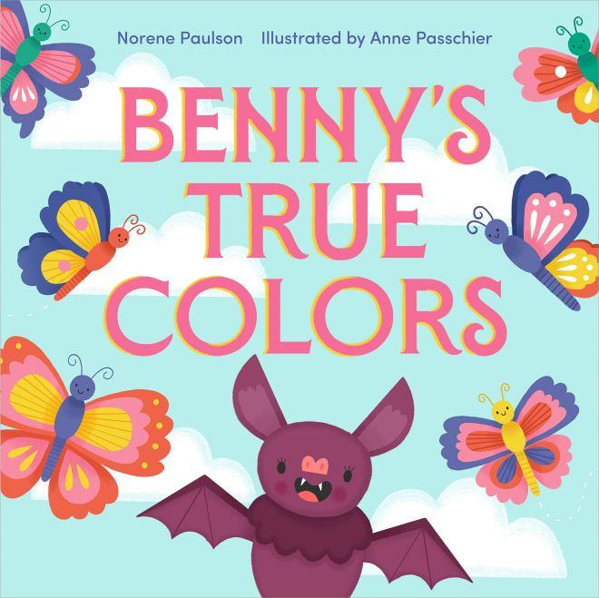 Benny's True Colors: Paulson, Norene, Passchier, Anne: 9781250207715:  Amazon.com: Books