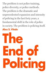 The End of Policing: Vitale, Alex S.: 9781784782894: Amazon.com: Books