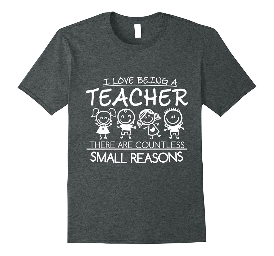 Download I love being a teacher for small reasons T-Shirt TShirt-CD ...