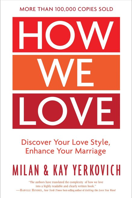 Image result for How We Love Expanded Edition: Discover Your Love Style, Enhance Your Marriage by Milan Yerkovich