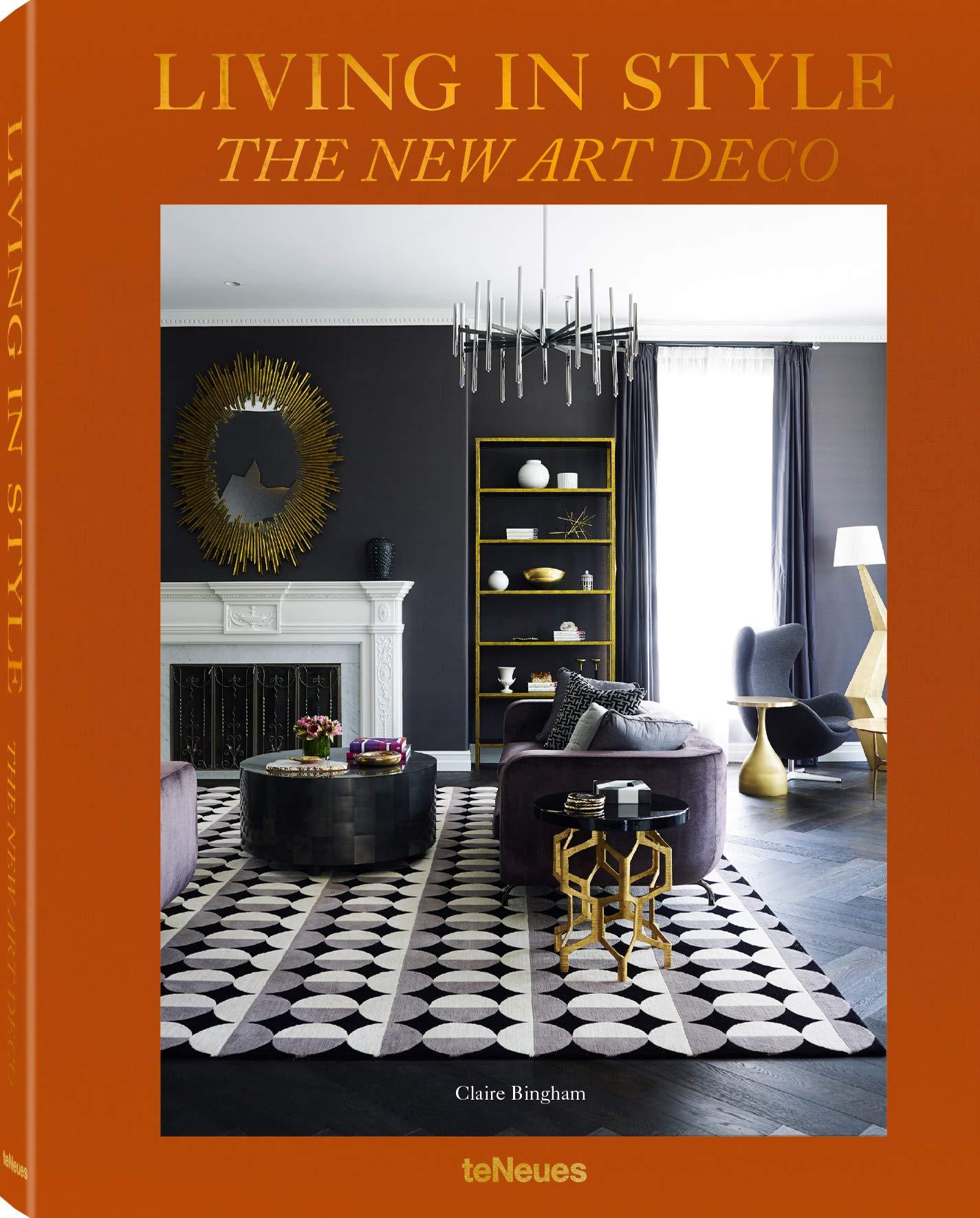 Amazon Com Living In Style The New Art Deco 9783961710935 Bingham Claire Books