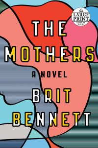 The Mothers: A Novel (Random House Large Print): Bennett, Brit: 9781524709860: Amazon.com: Books
