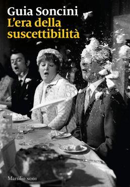 L'era della suscettibilità: Amazon.it: Soncini, Guia: Libri
