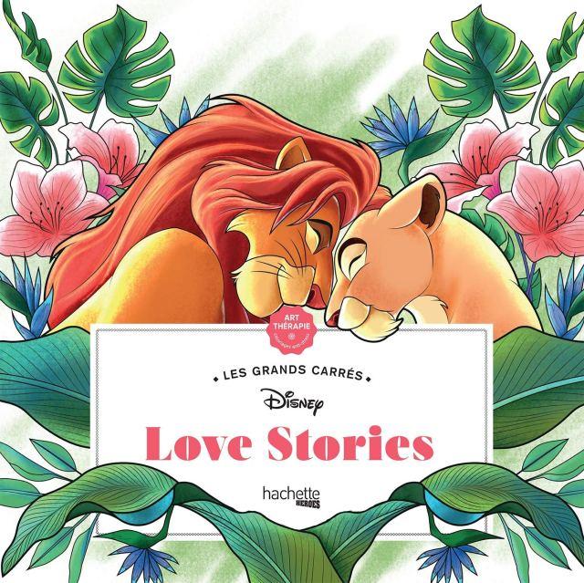 Les grands carrés Disney Love stories: 19 coloriages anti-stress