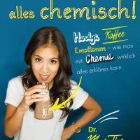 Komisch, alles chemisch! - Handys, Kaffee, Emotionen - wie man mit Chemie wirklich alles erklären kann / Mai Thi Nguyen-Kim