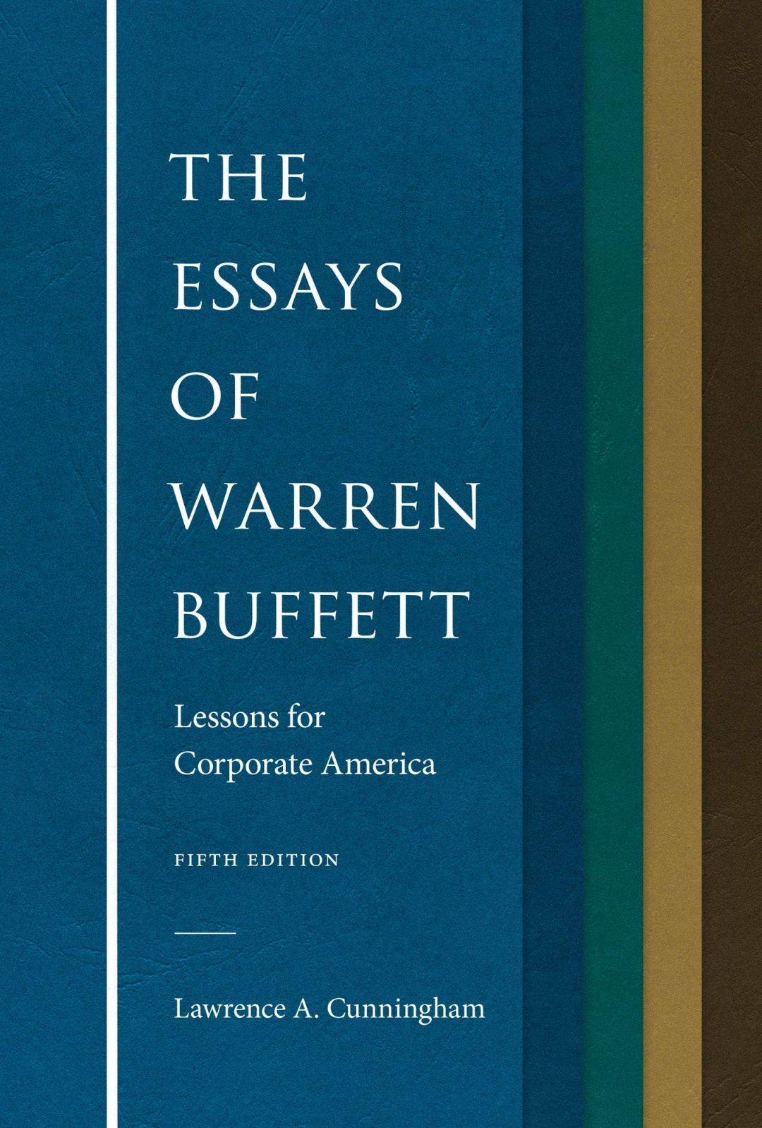 The Essays of Warren Buffett: Lessons for Corporate America ...