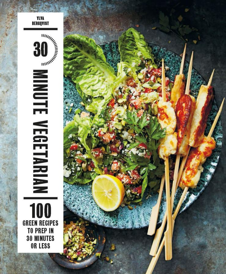 """Image result for 30-minute vegetarian : 100 green recipes to make in 30 minutes or less / Ylva Bergqvist"""""""