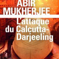 L'attaque du Calcutta-Darjeeling - Wyndham et Banerjee 01 : Abir Mukherjee