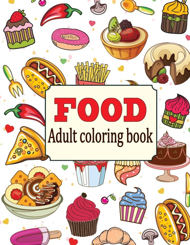 Food: An Adult Coloring Book with Fun, Easy, and Relaxing Coloring