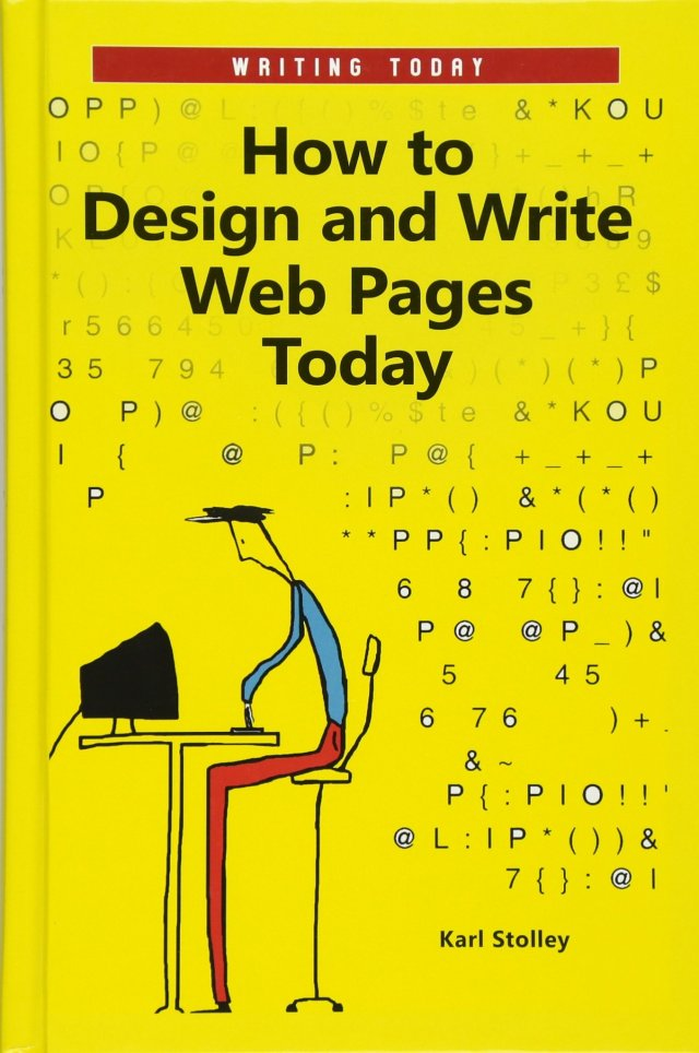 How to Design and Write Web Pages Today (Writing Today): Karl