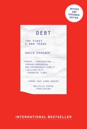 Amazon.com: Debt - Updated and Expanded: The First 5,000 Years (9781612194196): Graeber, David: Books