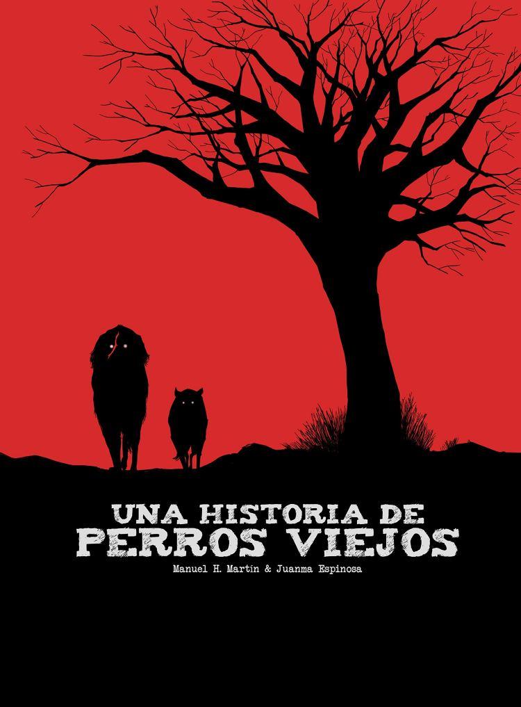 Una historia de perros viejos (Cómic): Amazon.es: H. Martín, Manuel,  Espinosa, Juanma: Libros