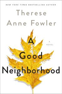 A Good Neighborhood: A Novel: Amazon.ca: Fowler, Therese Anne: Books