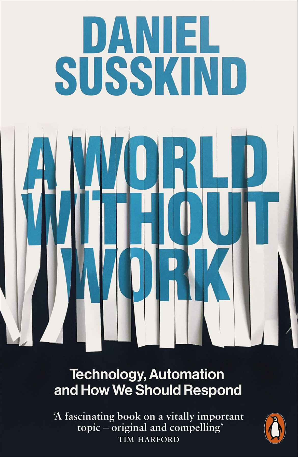 Image result for A World Without Work: Technology, Automation and how we should respond – Daniel Susskind