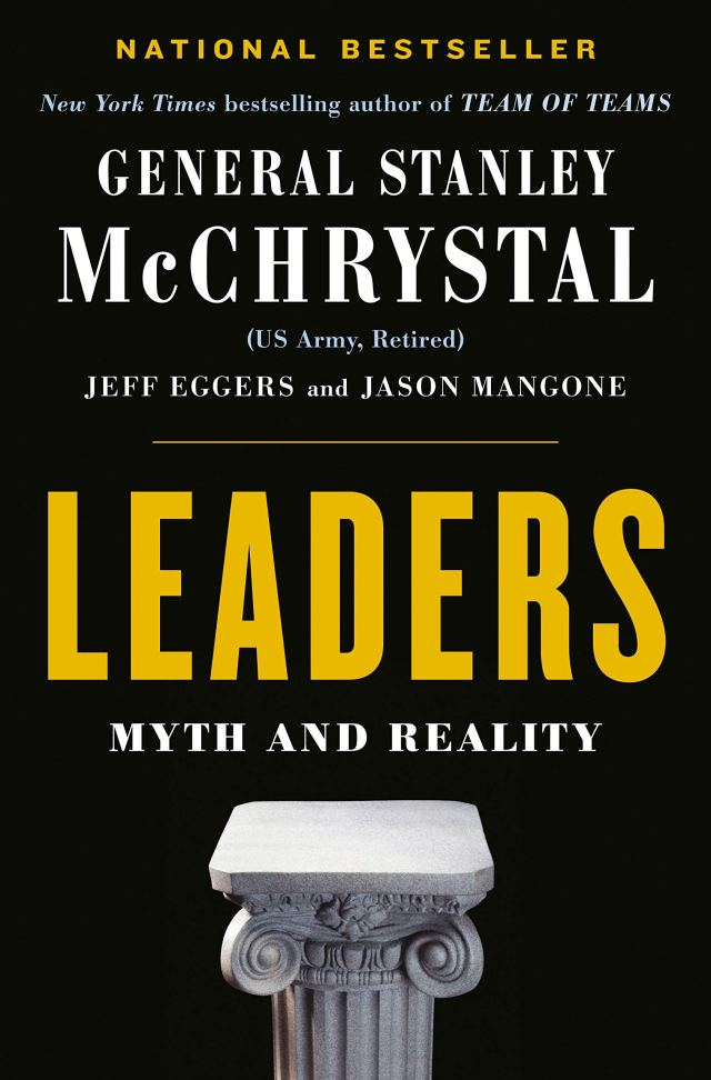 Leaders: Myth and Reality: McChrystal, Stanley, Eggers, Jeff