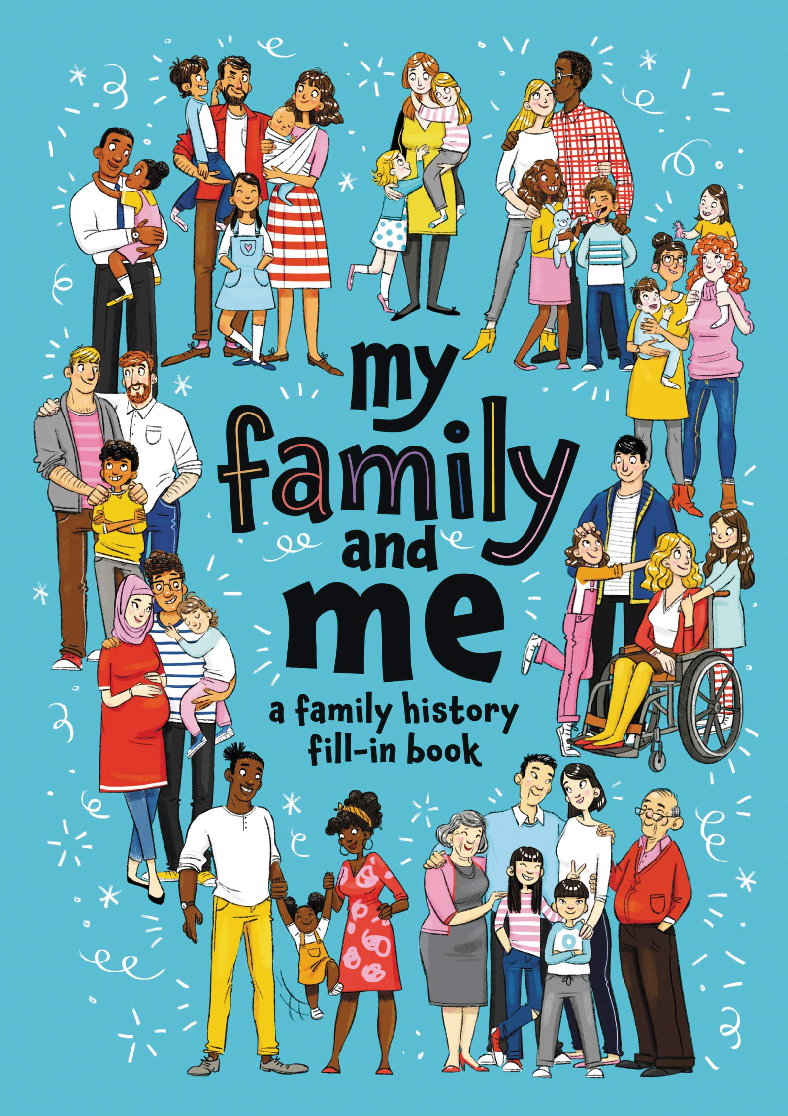 My Family And Me A Family History Fill In Book Stevens Cara J 9780062914842 Amazon Com Books
