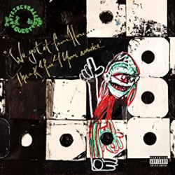 """A Tribe Called Quest """"We got it from Here... Thank You 4 Your service"""""""