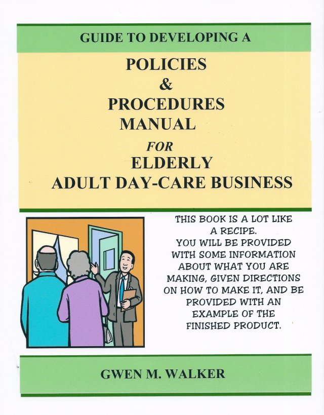 Guide to Developing A Policies & Procedures Manual for Elderly